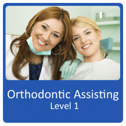 Orthodontic Assisting Level 1
