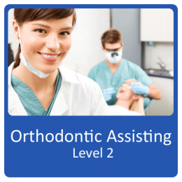 Orthodontic Assisting Level 2